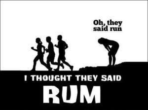 Rhum or run?